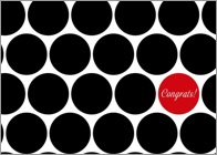 A congratulations greeting card with large black polka dots against a white background and a single red circle that reads 'Congrats!' in chic white lettering.