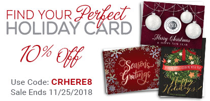 Find Your Perfect Holiday Card. 10% Off. Use Code: CRHERE8. Sale Ends 11/25/2018