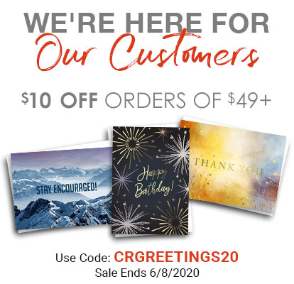 We're Here for Our Customers. $10 Off orders of $49+. Use Code: CRGREETINGS20. Sale Ends 6/8/2020