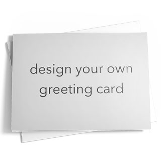 "A blank greeting card with the phrase ""design your own greeting card"" on the front."